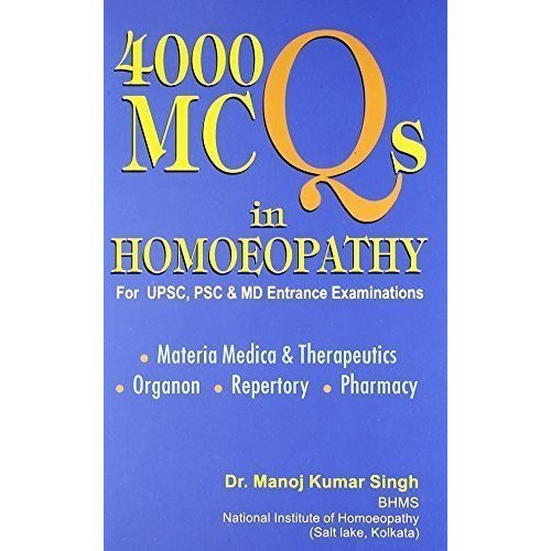 4000 MCQs in Homeopathy (For USPC, PSC and MD Entrance Examination