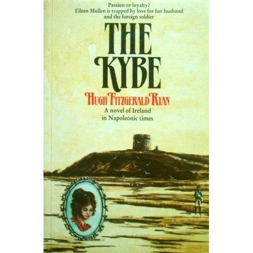 The Kybe: A Novel of Ireland in Napoleonic Times
