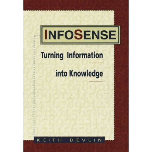 Infosense: Turning Data and Information into Knowledge: Understanding Information to Survive in the Knowledge Society