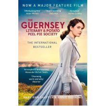 The Guernsey Literary and Potato Peel Pie Society: rejacketed (Film Tie in)