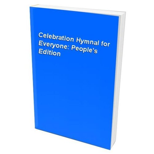 Celebration Hymnal for Everyone: People's Edition