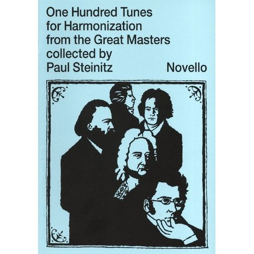 One Hundred Tunes for Harmonization from the Great Masters Collected by Paul Steinitz