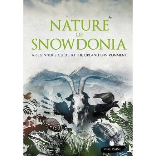 Nature of Snowdonia: A Beginner's Guide to the Upland Environment
