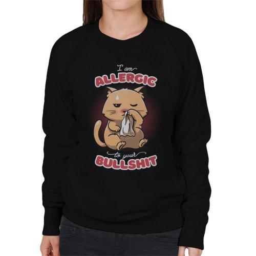 I Am Allergic To Your BS Cat Women's Sweatshirt