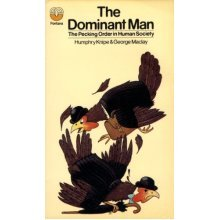 Dominant Man: The Pecking Order in Human Society