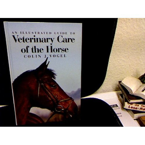 An Illustrated Guide to Veterinary Care of the Horse