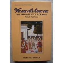 Vasantotsava: the Spring Festivals of India-Texts and Traditions (Reconstructing Indian History and Culture) [Hardcover]